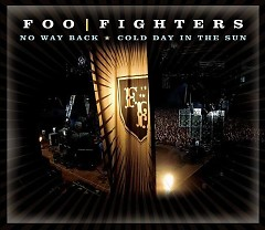 No Way Back # Cold Day In The Sun - Foo Fighters
