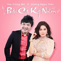 Bài Ca Kỷ Niệm - Thu Trang MC, Dương Ngọc Thái