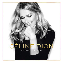 Encore Un Soir - Celine Dion