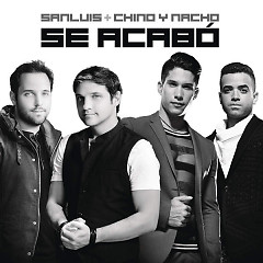 Se Acabó (Single) - SanLuis, Chino & Nacho