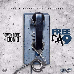 Free Da 9 (Single) - Rowdy Rebel, Don Q