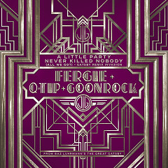 A Little Party Never Killed Nobody (All We Got) (Gatsby Remix Invasion) - EP - Fergie,Q-Tip,Goonrock