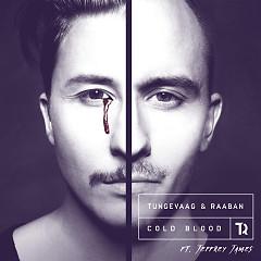 Cold Blood (Single) - Tungevaag & Raaban
