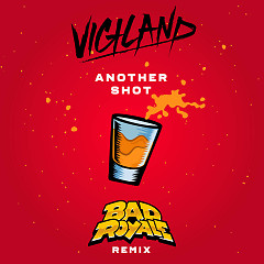 Another Shot (Bad Royale Remix) (Single) - Vigiland