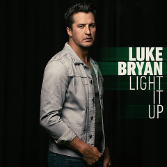 Light It Up (Single) - Luke Bryan