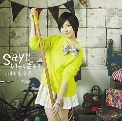 Say!! Ippai - Ono Erena