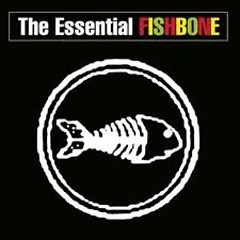 The Essential Fishbone - Fishbone