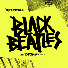 Black Beatles (Madsonik Remix) (Single) - Rae Sremmurd
