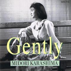 Gently