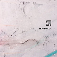 Hommage (Single) - Be The Blue