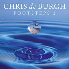 Footsteps 2 (Limited Edition) - Chris De Burgh