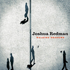 Walking Shadows - Joshua Redman