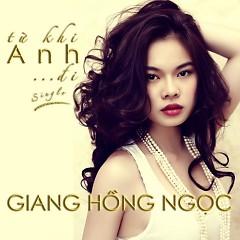 Album Từ Khi Anh Đi - Giang Hồng Ngọc