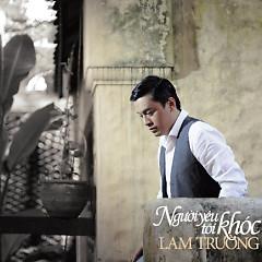 Album Người Yêu Tôi Khóc - Lam Trường