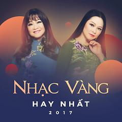 Album Nhạc Vàng Hay Nhất 2017 - Various Artists