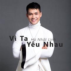 Vì Ta Yêu Nhau - Hà Nhật Linh