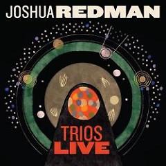 Trios Live - Joshua Redman
