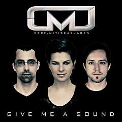 Give Me A Sound - Matt Cerf,Mitiska & Jaren