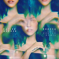 Medusa (Chet Porter Remix) - Kailee Morgue