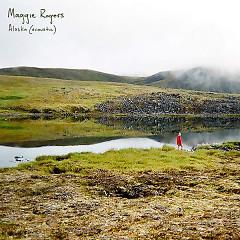 Alaska (Acoustic) (Single) - Maggie Rogers