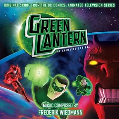 Green Lantern: The Animated Series OST (Pt.2) - Frederik Wiedmann