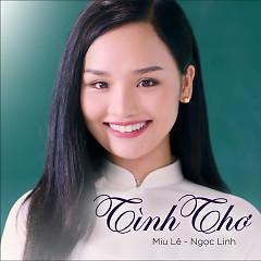 Tình Thơ (Cô Gái Đến Từ Hôm Qua OST) - Miu Lê, Ngọc Linh