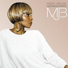 Growing Pains - Mary J. Blige