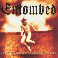 Sons Of Satan Praise The Lord (Compilation) (CD2) - Entombed