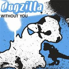 Without You (Remixes) - Dogzilla