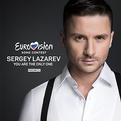 You Are The Only One (Single) - Sergey Lazarev