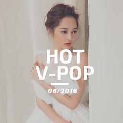 Nhạc Hot Việt Tháng 6/2016