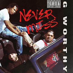 Never Miss (Single) - G-Worthy, Jay Worthy, G Perico