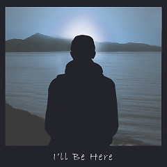 I'll Be Here (Single)