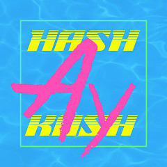 Ay (Single) - Hash Swan, dKash