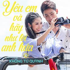Yêu Em Và Hãy Như Lời Anh Hứa (Single) - Khổng Tú Quỳnh