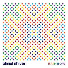 Rainbow - PLANET SHIVER