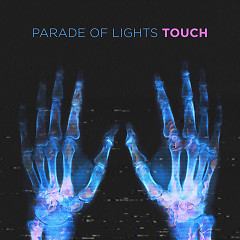 Touch (Single) - Parade Of Lights