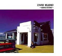 ZARD Blend ~Sun & Stone~