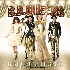 B.B.QUEENS Legend -See You Someday-