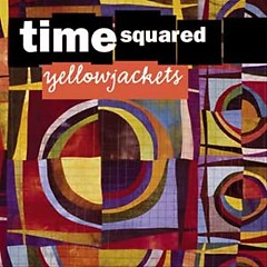 Time Squared - Yellowjackets