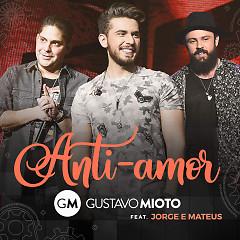 Anti-Amor (Ao Vivo) (Single) - Gustavo Mioto, Jorge, Mateus