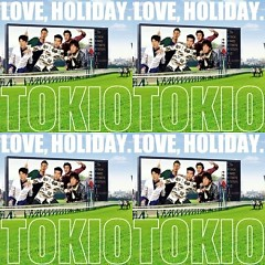 LOVE, HOLIDAY - TOKIO