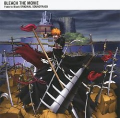 BLEACH THE MOVIE: Fade to Black Original Soundtrack CD2 - Shiro Sagisu