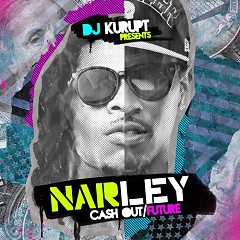 NARLEY (Ca$h Out / Future) (CD2)