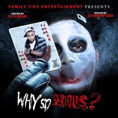 Why So Serious? - Tha Joker