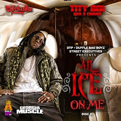 All Ice On Me (Disc 2) - Tity Boi