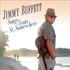 Songs From St. Somewhere - Jimmy Buffett