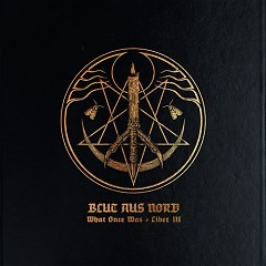 What Once Was... Liber III - Blut Aus Nord