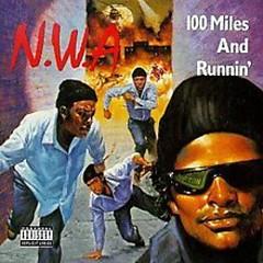 100 Miles And Runnin'