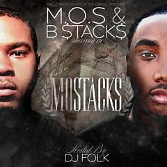 Mo Stacks - M.O.S.,B Stacks